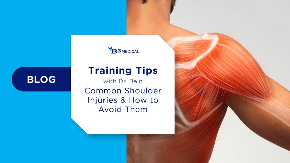 Training Tips with Dr. Bain – Most Common Shoulder Injuries and How to Avoid Them